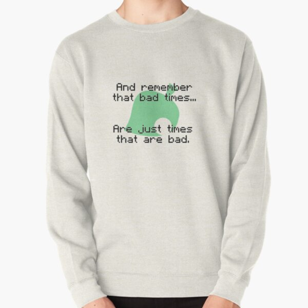 Times That Are Bad Pullover Sweatshirt RB3004product Offical Animal Crossing Merch